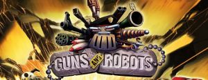 Guns and Robots Savaş oyunu